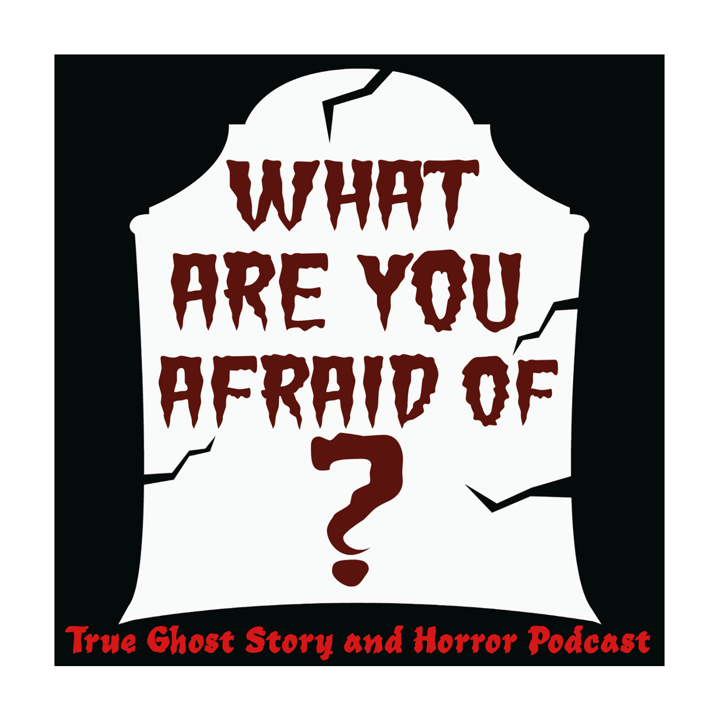 What Are You Afraid Of? Horror & Paranormal Show