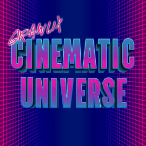 Grawlix Cinematic Universe