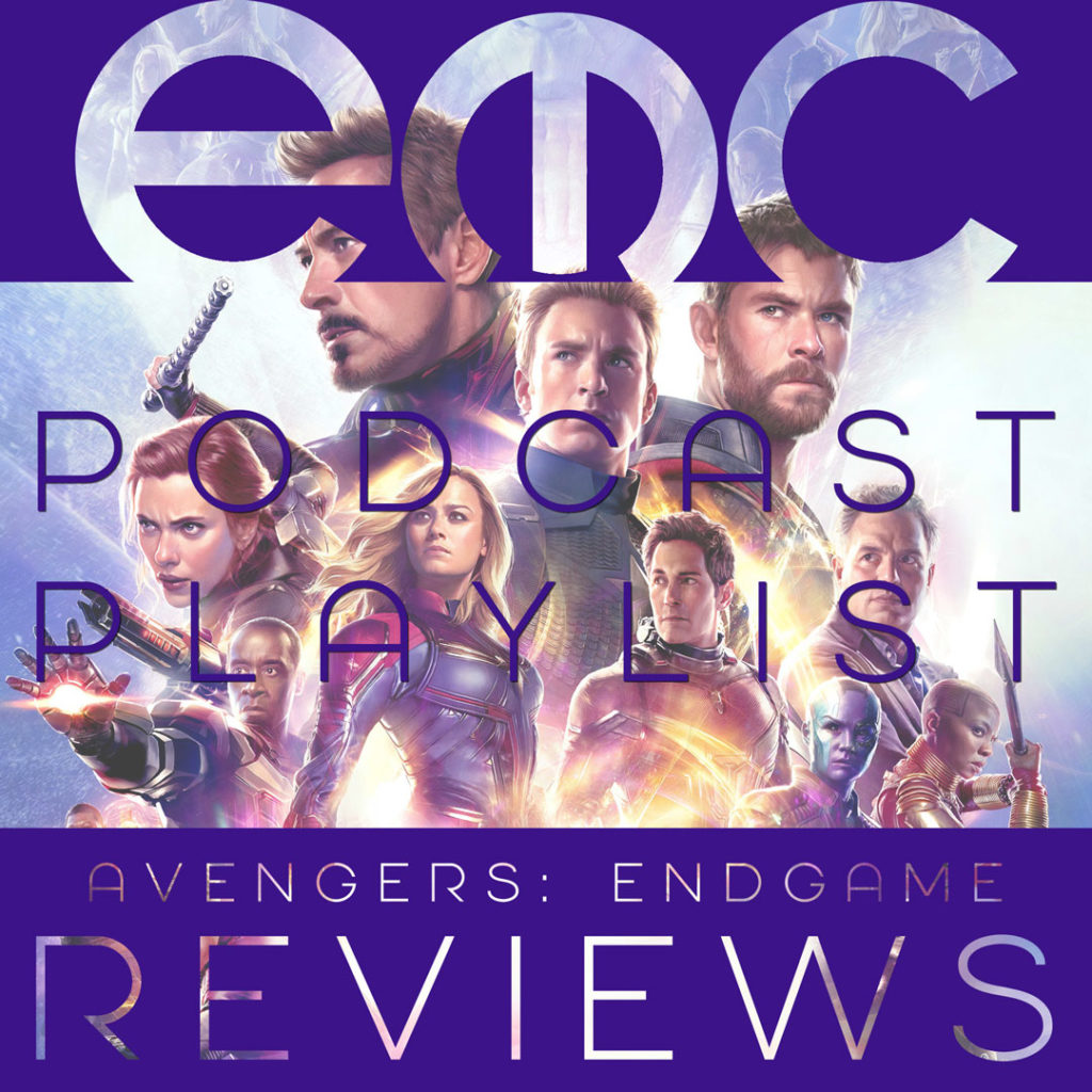 Avengers Endgame Podcast Reviews